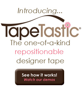 Introducing TapeTastic! The one-of-a-kind repositionable decorative tape